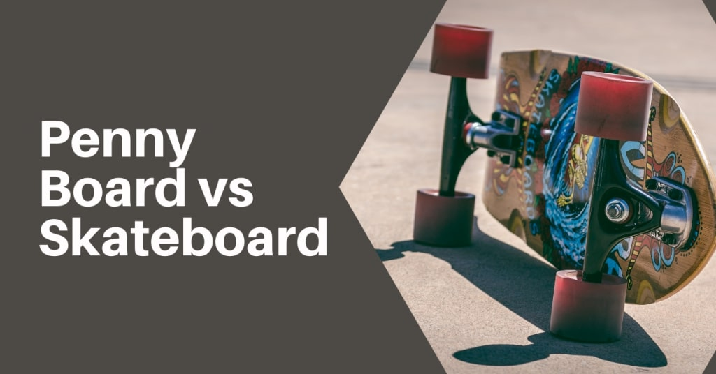 Penny Board vs Skateboard: What's The Difference